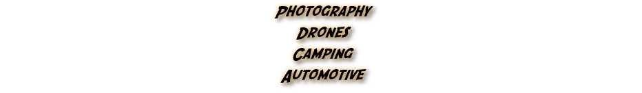 Photography Drones Camping Automotive